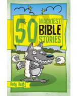 50 Wackiest Bible Stories