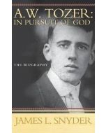 A.W.Tozer : In Pursuit Of God
