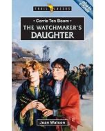 Trailblazers Series - Corrie Ten Boom: The Watchmaker's Daughter