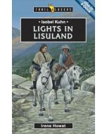 Trailblazers Series - Isobel Kuhn :  Lights In Lisuland
