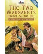 Torchbearers Series - Two Margarets: Danger on the Hill