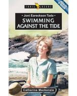 Trailblazers Series - Joni Eareckson Tada :  Swimming Against the Tide