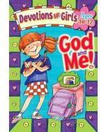 God and Me! Girls Devotional Vol. 1- Ages 10-12
