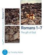 Romans 1-7 : The Gift of God