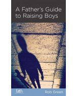 Father's Guide to Raising Boys, A