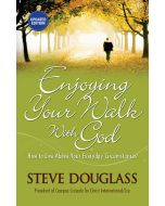 Enjoying Your Walk With God-Updated Edn