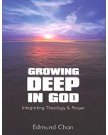 Growing Deep In God - 2nd Edn.