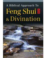 Biblical Approach to Feng Shui & Divination, A