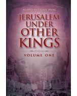 Jerusalem Under Other Kings, Volume 1