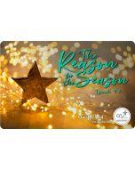 E-Gift Card - Reason For The Season