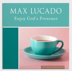 Calendar 2022-Max Lucado - Enjoy God's Presence, J5596