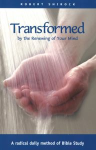 Transformed: by the Renewing of Your Mind