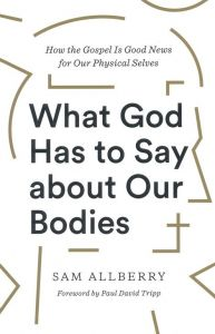 What God Has to Say about Our Bodies
