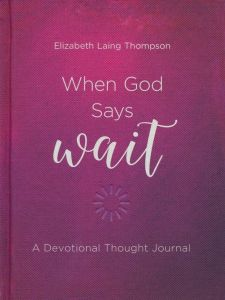 When God Says Wait: A Devotional Thought Journal