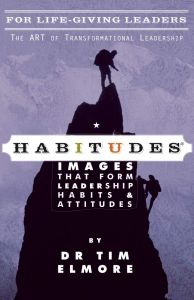 Habitudes for Life-Giving Leaders