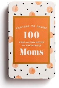 Prayers to Share: 100 Pass-Along Notes to Encourage Moms, J3113