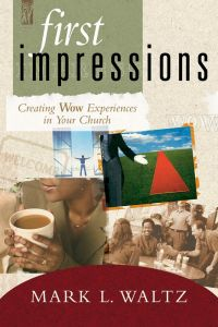 First Impressions: Creating Wow Experiences In Your Church