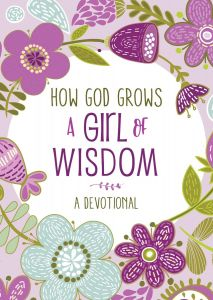 How God Grows a Girl of Wisdom