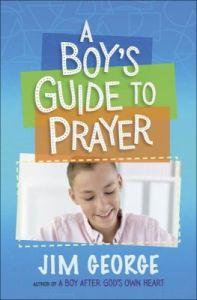Boy's Guide to Prayer, A
