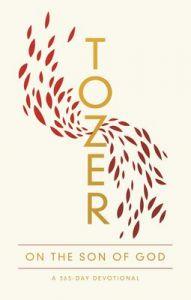 Tozer On the Son of God: 365-Day Dev