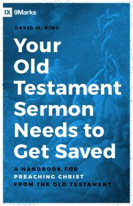 Your Old Testament Sermon Needs to Get Saved