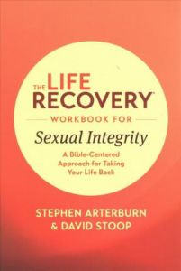 Life Recovery Workbook for Sexual Integrity  The