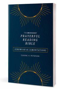 Message Prayerful Reading Bible: Jeremiah & Lamentations