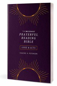 Message Prayerful Reading Bible: Luke & Acts