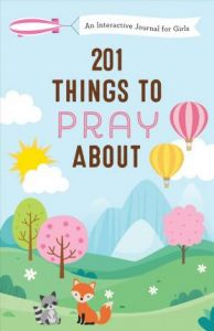 201 Things to Pray about (Girls)