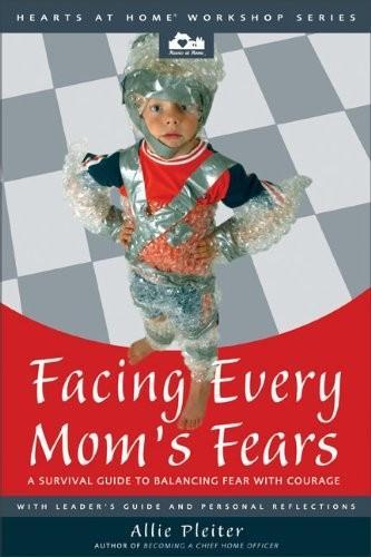 Facing Every Mom's Fears