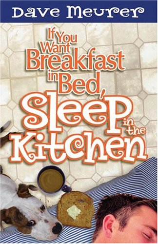 If You Want Breakfast in Bed,Sleep/the Kitchen