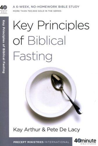 40 Minute Bible Study- Key Principles of Biblical Fasting