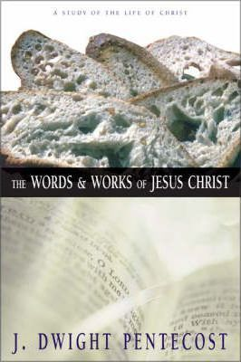 The Words & Works of Jesus Christ
