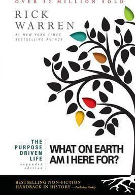 Purpose Driven Life : What on Earth Am I Here For? Expanded