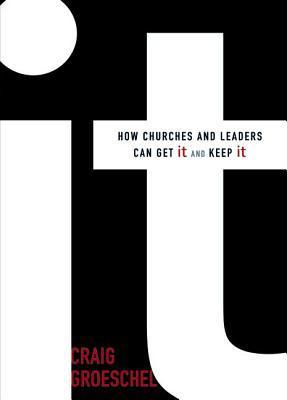 IT: How Churches & Leaders Can Get It and Keep It