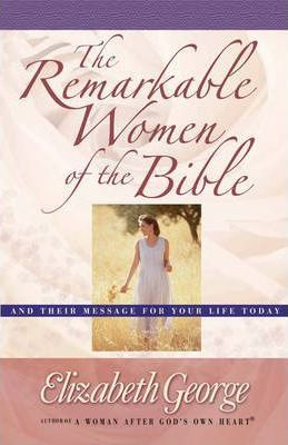 Remarkable Women Of The Bible, The