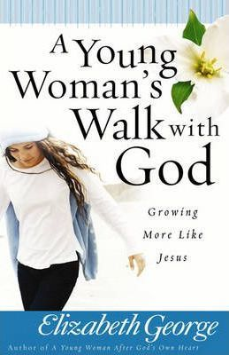 Young Woman's Walk With God, A