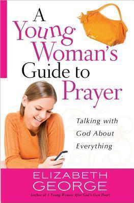Young Woman's Guide To Prayer, A