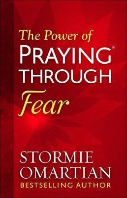 Power of Praying Through Fear, The