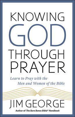 Knowing God Through Prayer