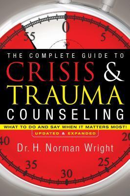 Complete Guide to Crisis & Trauma Counseling, The