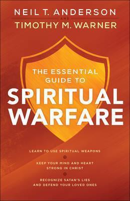 Essential Guide to Spiritual Warfare, The