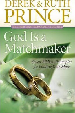 God Is a Matchmaker : Seven Biblical Principles for Finding Your Mate