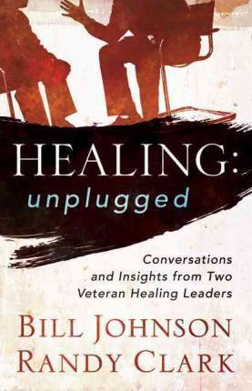 Healing Unplugged : Conversations and Insights from Two Veteran Healing Leaders