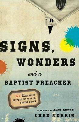 Signs,Wonders And a Baptist Preacher