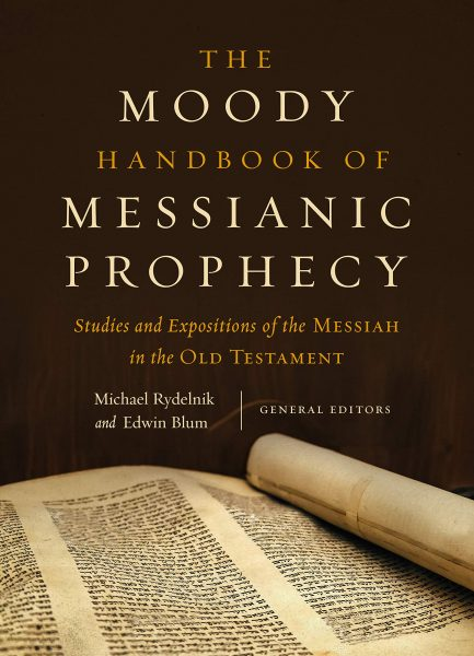 Moody Handbook of Messianic Prophecy, The