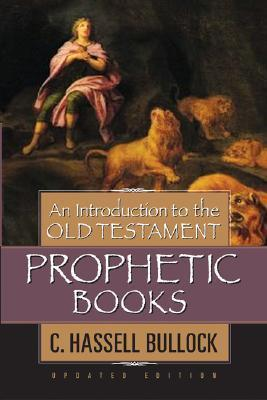 Introduction to the Old Testament Prophetic Books, An