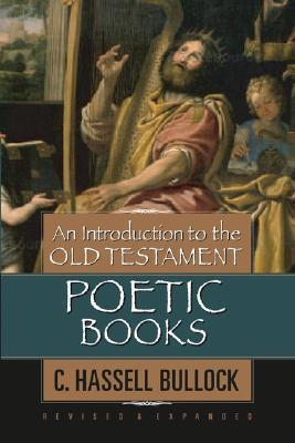 Introduction to the Old Testament Poetic Books, An