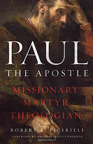 Paul The Apostle:Missionary, Martyr, Theologian