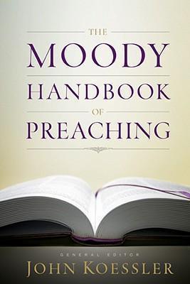 Moody Handbook of Preaching, The